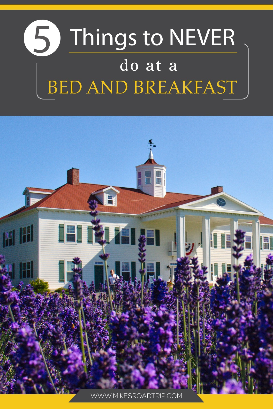 5 things never to do at a bed and breakfast by MikesRoadTrip.com