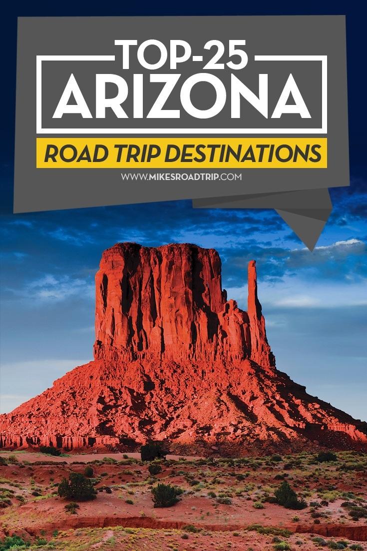Top-25 Arizona road trip destinations Pinterest Pin by MikesRoadTrip.com