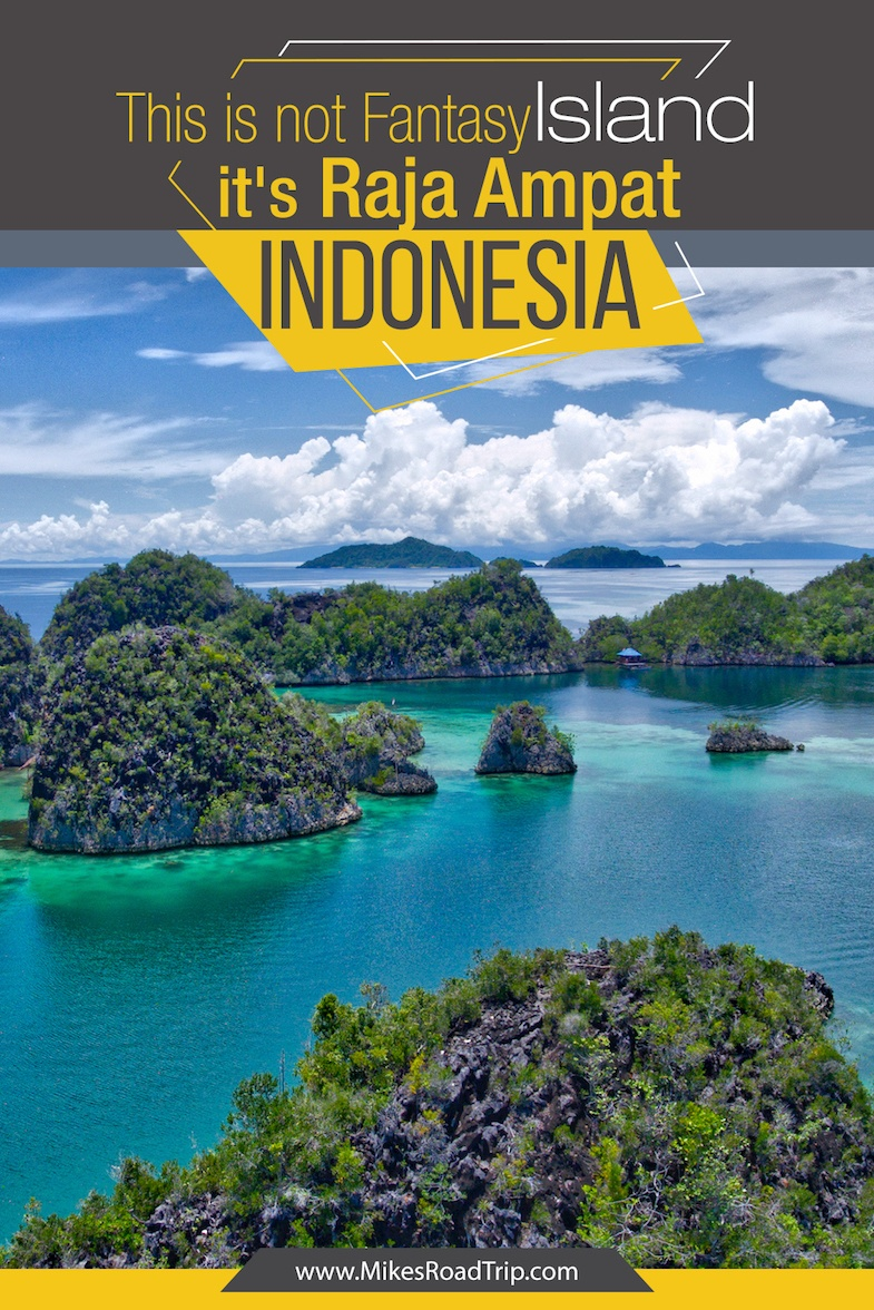 This is not Fantasy Island, it's Raja Ampat in Wonderful Indonesia by MikesRoadTrip.com