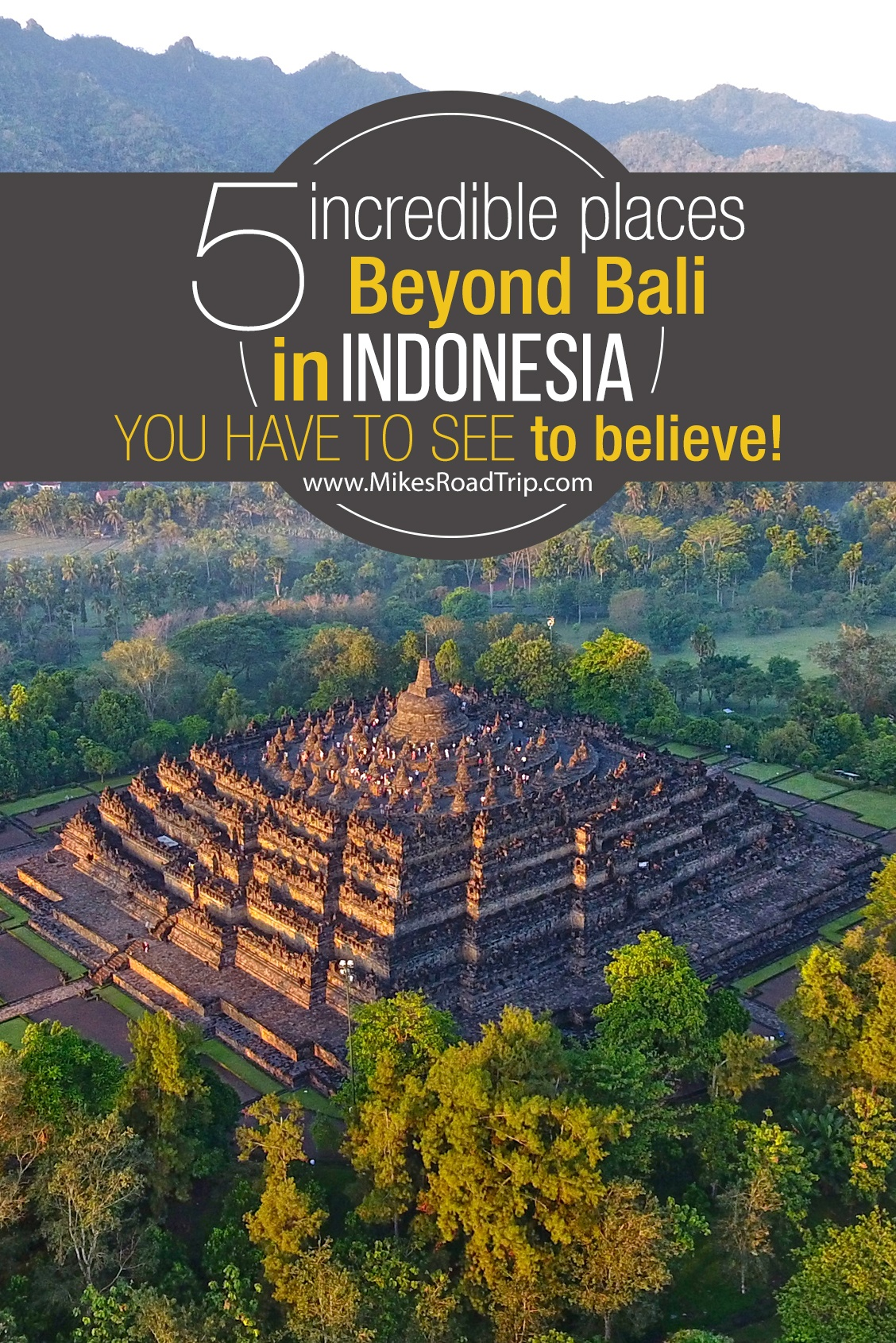 5 incredible places beyond Bali in Wonderful Indonesia by MikesRoadTrip.com