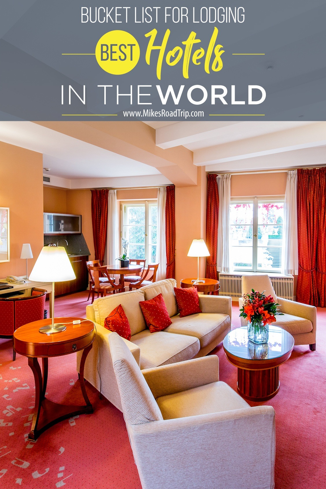 Bucket List for Lodging - Best Hotels in the World.