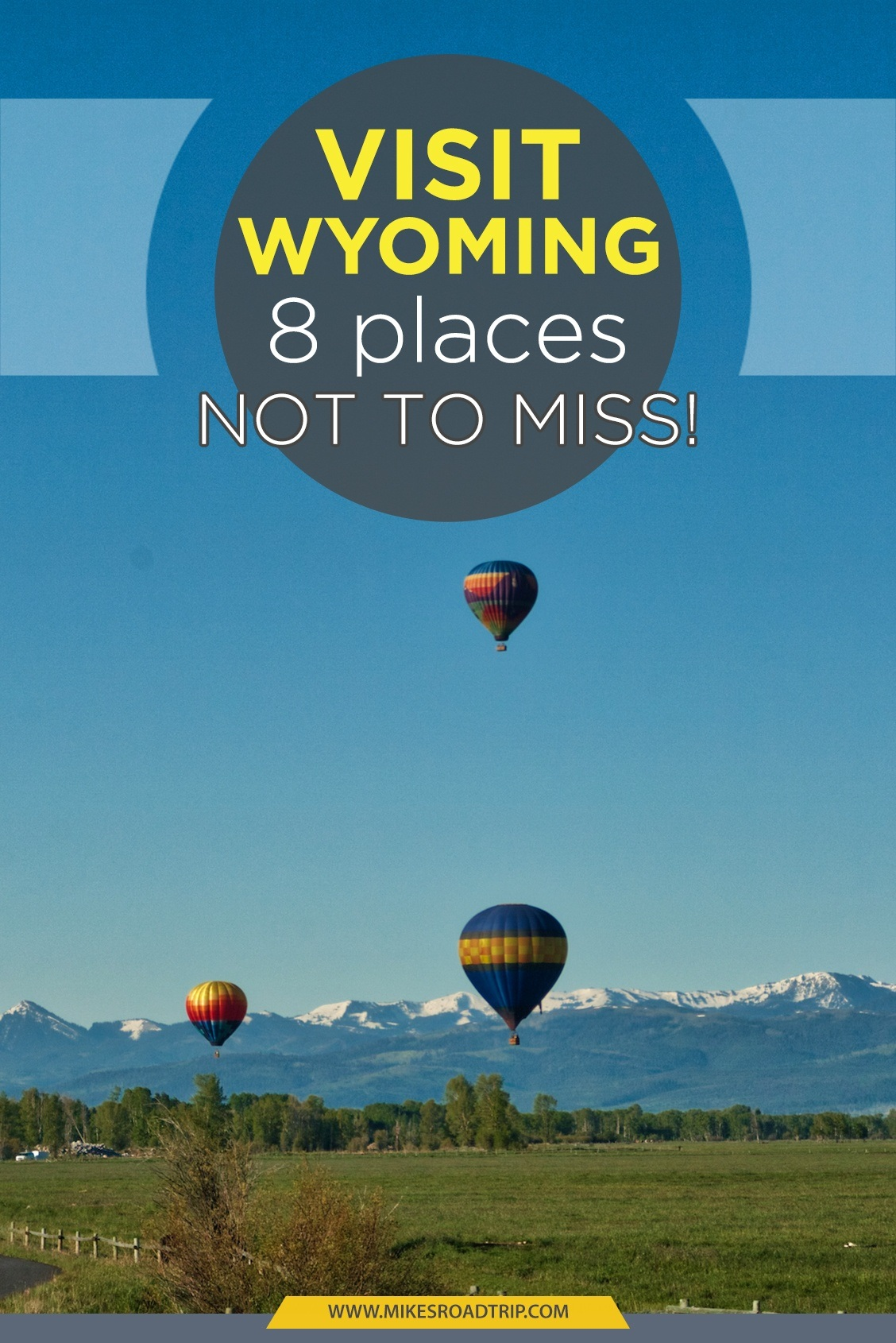 Visit Wyoming - Top 8 Places Not to Miss!