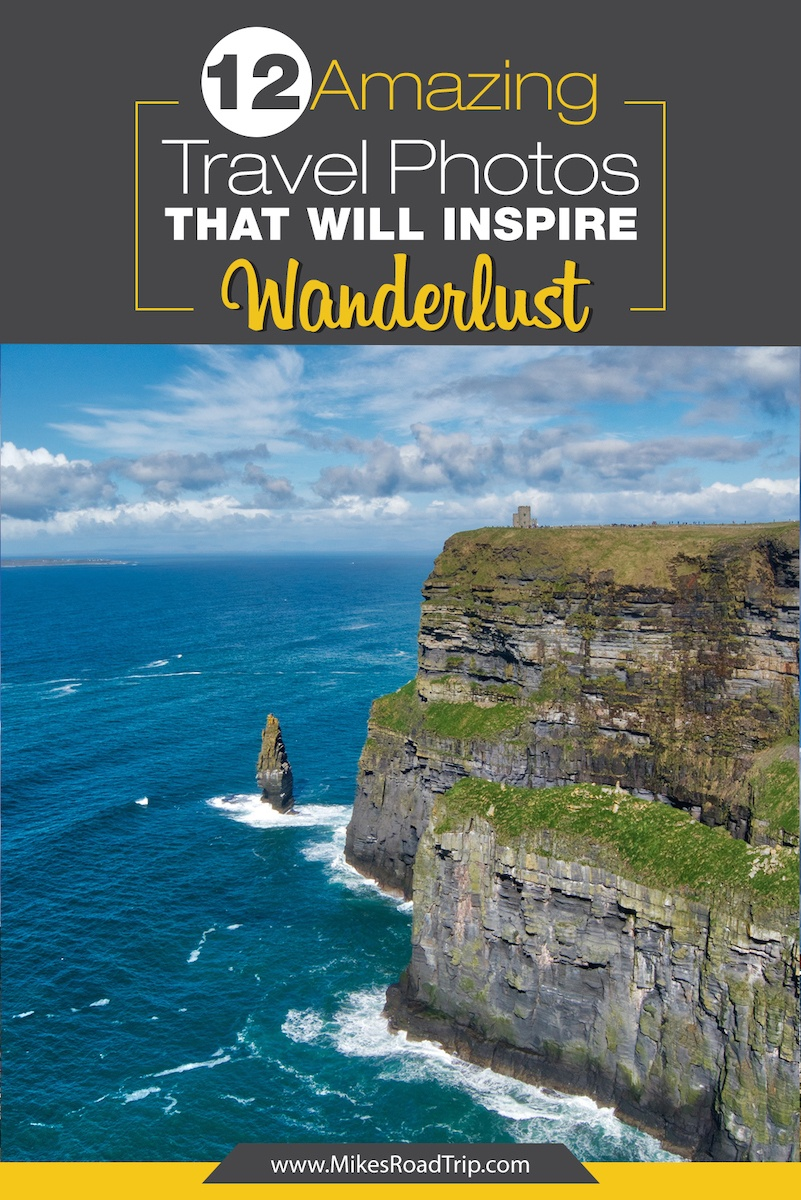 12 Amazing Travel Photos that will Inspire Wanderlust by Mike of MikesRoadTrip.com