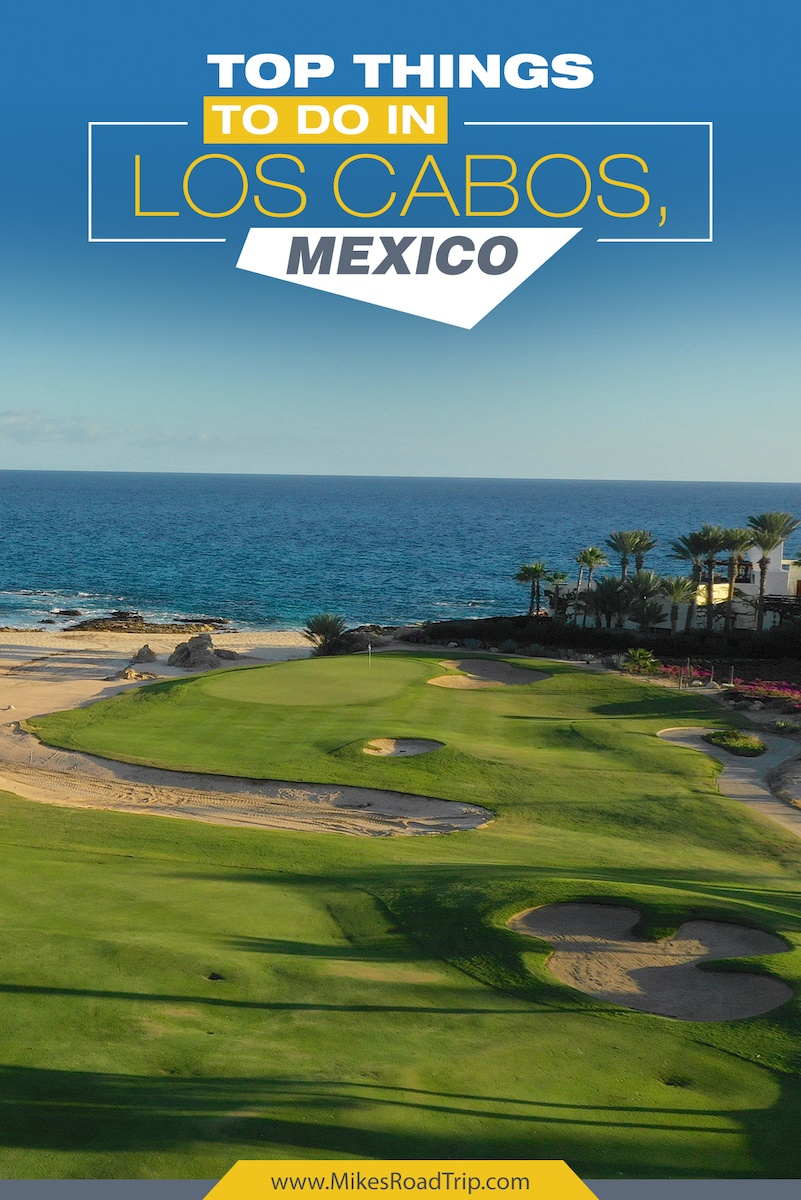 Golf is one of the Top things to do in Los Cabos, Mexico